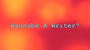 Wannabe A Writer TV Show Title Card